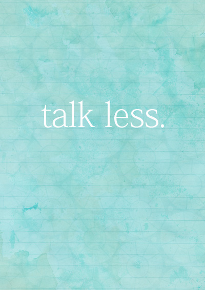 Talk Less - a way to parent better.