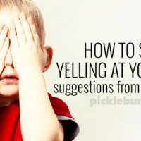 How To Stop Yelling At Your Kids – Suggestions from Real Parents.