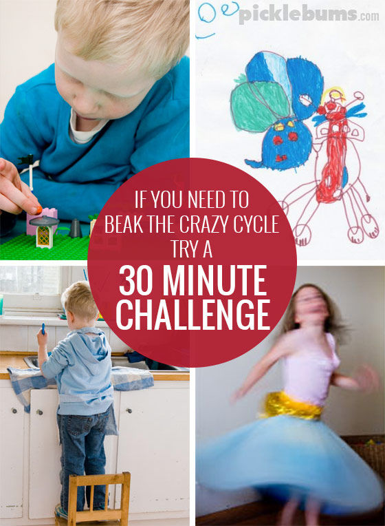 When you need to break the crazy cycle, try a 30 minute challenge!