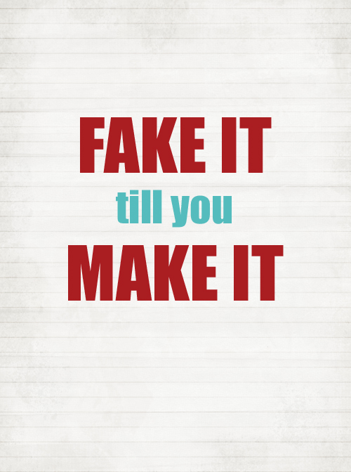 chat fake it till you make it