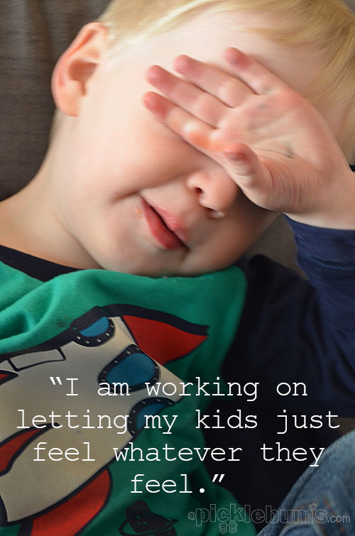 Don't Squash Big Feelings - I am working on letting my kids just feel whatever they feel.