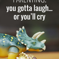 """""""You gotta laugh or you'll cry"""" - this is my parenting motto, what's yours?"""