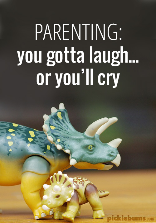 """You gotta laugh or you'll cry"" - this is my parenting motto, what's yours?"