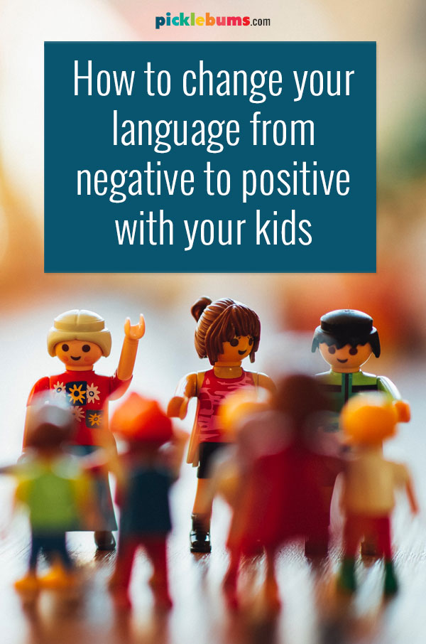 group of playmobil figurines with text saying how to change your language from negative to positive with your kids