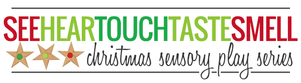See-hear-touch-taste-smell - Christmas sensory play series.