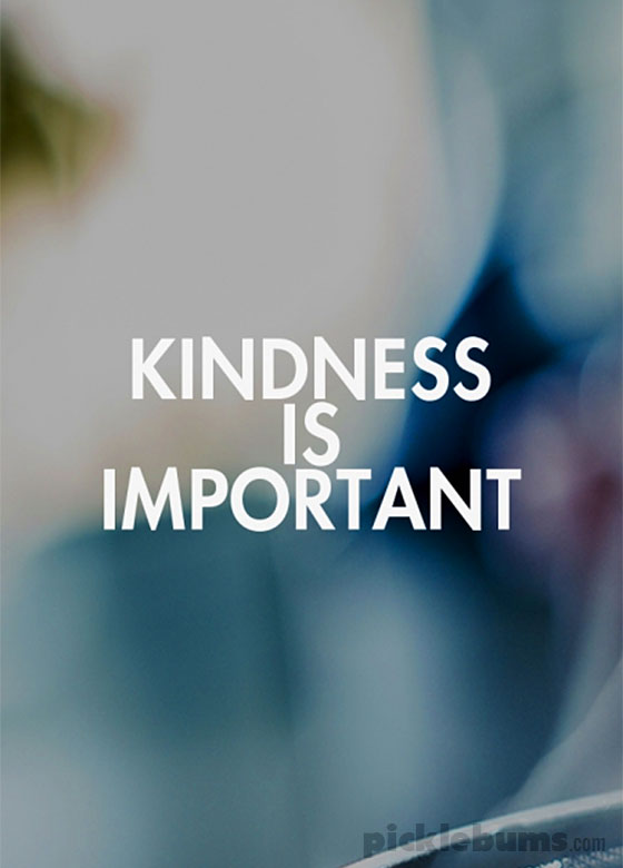 http://picklebums.com/wp-content/uploads/2015/02/kindness.jpg