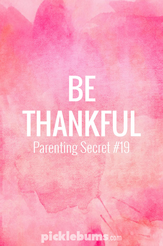 Parenting Secret #19 - Be thankful... it can have a big impact on parenting.