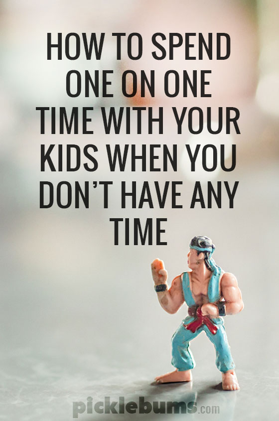 How to spend one on one time with your kids when you don't have any time!