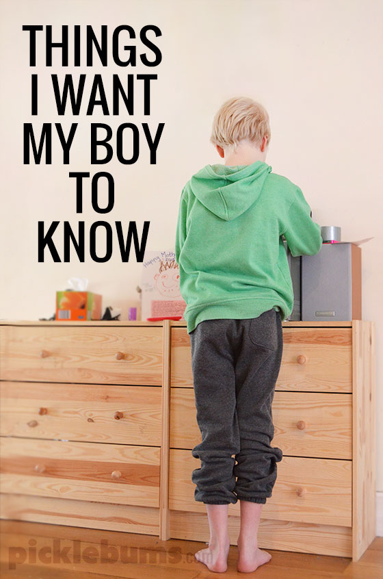 http://picklebums.com/wp-content/uploads/2015/06/things-I-want-my-boy-to-know.jpg