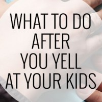 What to Do After You Yell at Your Kids