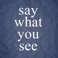 """Say what you see"" - powerful words for us as parents, and for our kids"