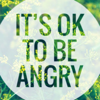 It's Ok to be Angry.