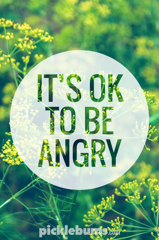 It's Ok to be Angry - dealing with anger as a parent.