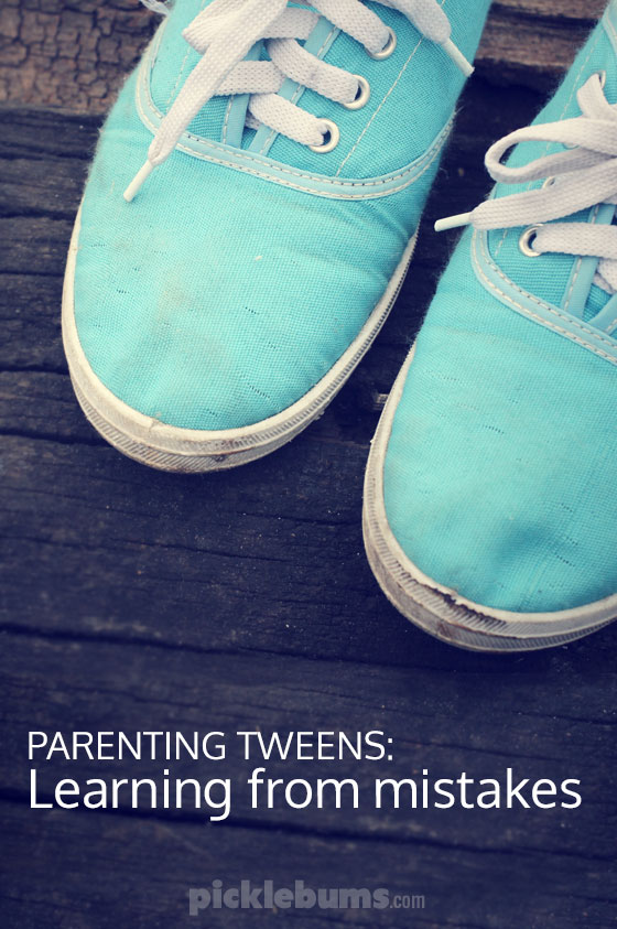 Parenting Tweens - learning from mistakes. both ours and theirs.