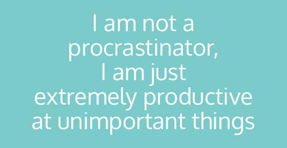 Eight Awesome ways to procrastinate