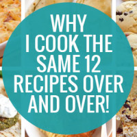 Do you find yourself making the same food over and over for your family? It's actually not a bad thing! Find out what 12 meals I cook over and over and why I like it!