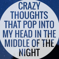 What crazy and irrational thoughts creep into your head in the middle of the night? I confess to five of my crazy parenting worries
