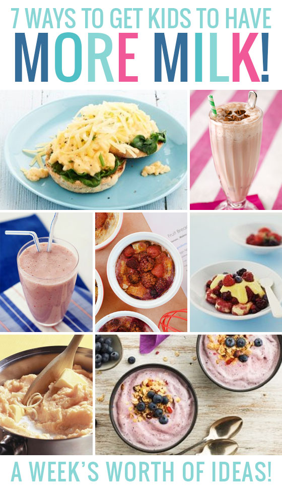 Encourage your kids to consume more milk - a weeks worth of recipes and ideas
