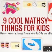 Nine Mathsy Things My Kids Love