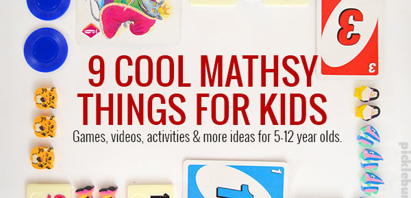 Nine Mathsy Things My Kids Love