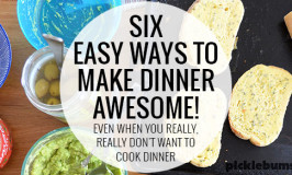 Six Easy Ways to Make Dinner Awesome