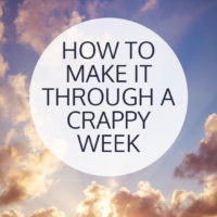 How to make it through a crappy week!