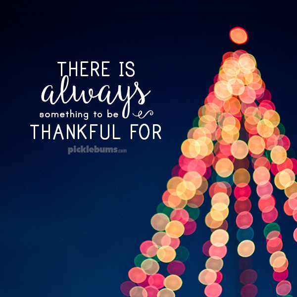 There is always something to be thankful for... today I am thankful for all the ways I screw up.