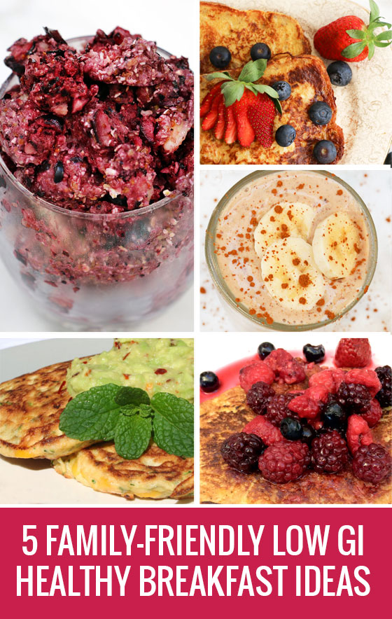 5 Family-friendly healthy low GI breakfast ideas