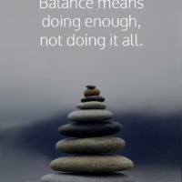 Finding the gentle middle - because balance means doing enough, not doing it all