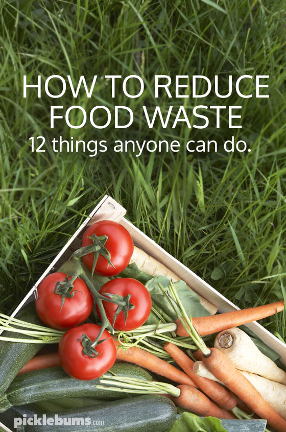 How to reduce food waste - 12 things anyone can do. -