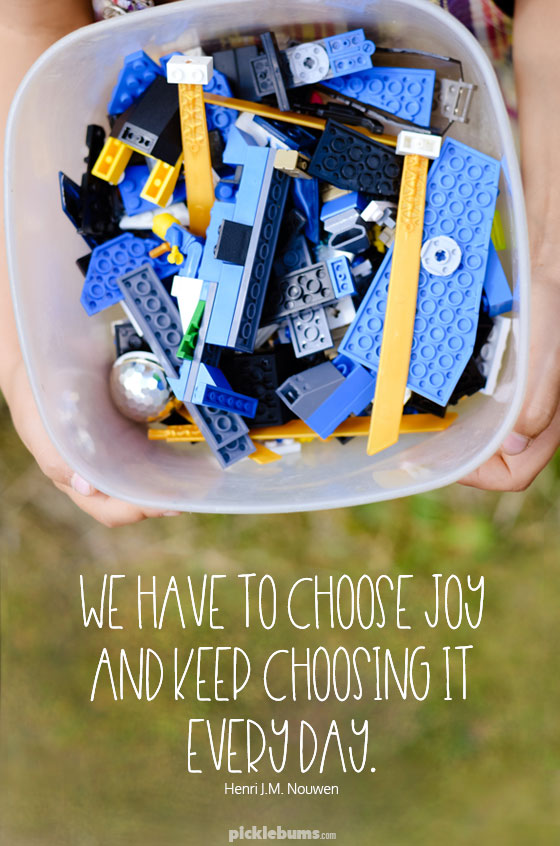 We have to choose joy.... even on the bad days.