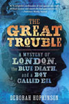 Historic Fiction for Tweens - The Great Trouble
