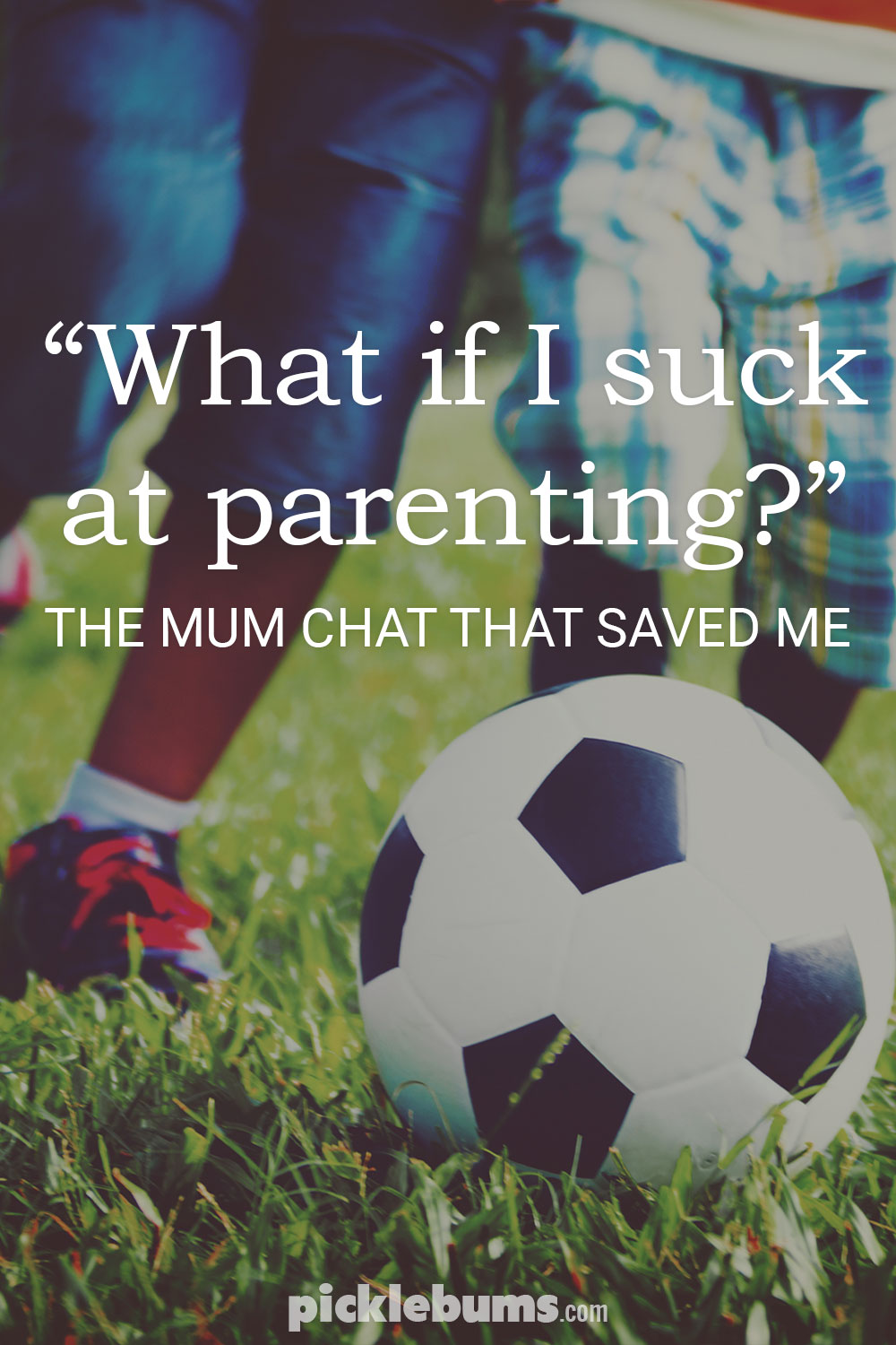 What if I suck at parenting? The 'Mum chat' that saved me.