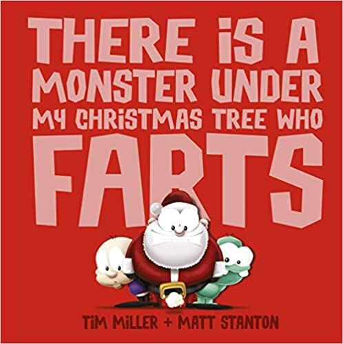 Book Cover - There's a Monster Under my Christmas Tree Who Farts.