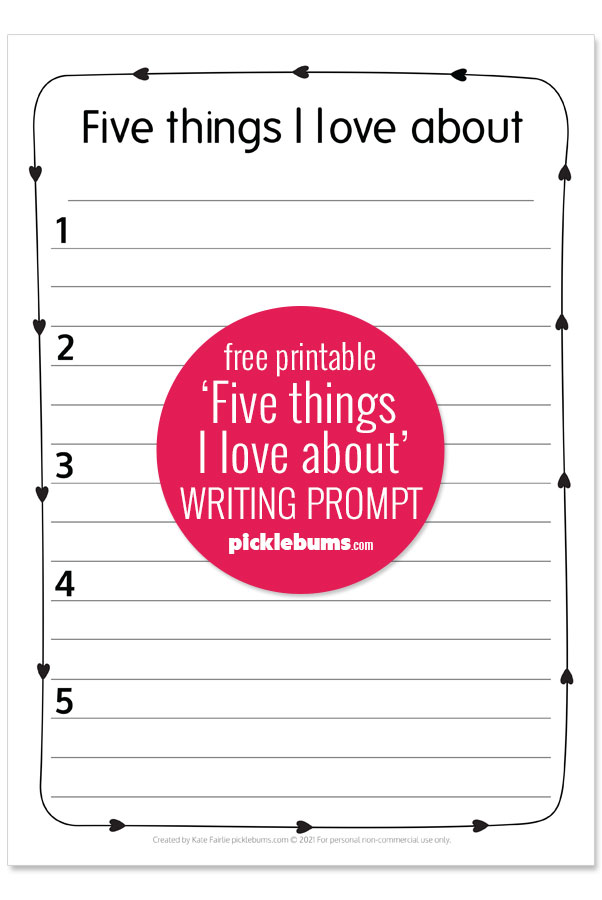 Five things I love about - printable writing prompt