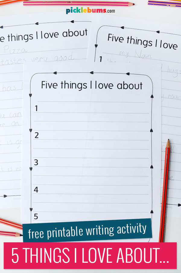 printed writing pages - five things I love about...